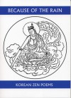Because of the Rain: An Anthology of Korean Zen Poetry - Won-Chun Kim, Won-Chun Kim