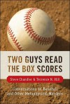 Two Guys Read the Box Scores: Conversations on Baseball and Other Metaphysical Wonders - Steve Chandler, Terrence Hill