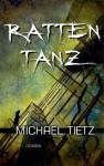 Rattentanz: Roman (German Edition) - Michael Tietz