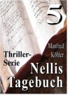 Nellis Tagebuch 5 (German Edition) - Manfred Köhler