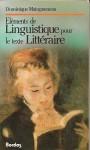 Eléments de linguistique pour le texte littéraire - Dominique Maingueneau