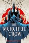 The Merciful Crow - Margaret Owen