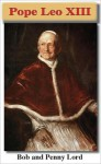 Pope Leo XIII - Bob Lord, Penny Lord