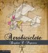 Aerobiciclete - Bogdan O. Popescu, Mihai Zgondoiu