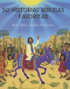 50 Historias Biblicas Favoritas (50 Favorite Bible Stories) - Brian Sibley, Stephen Waterhouse