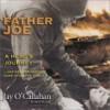 Father Joe: A Hero's Journey - Artana Productions