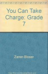 You Can Take Charge: Grade 7 - Zaner-Bloser, Elizabeth Coates, Matthew A. Guyette, Kent Publishing Services