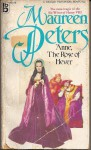 Anne, the Rose of Hever - Maureen Peters
