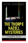 The Thorpe Hazell Mysteries: Complete Series - Victor L. Whitechurch