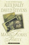 MAMA FLORA'S FAMILY [ A NOVEL BY ALEX HAILEY AND DAVID STEVENS] - ALEX HAILEY, DAVID STEVENS