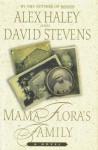 MAMA FLORA'S FAMILY [ A NOVEL BY ALEX HAILEY AND DAVID STEVENS] - ALEX HAILEY, DAVID STEVENS