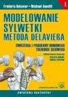 Modelowanie sylwetki metodą Delaviera. Ćwiczenia i programy domowego treningu siłowego - Frédéric Delavier, Michael Gundill