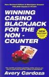 Winning Casino BlackJack For The Non-Counter - Avery Cardoza