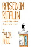 Raised on Ritalin Chapters 1-3 - Tyler Page