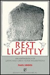 Rest Lightly: An Anthology of Latin and Greek Tomb Inscriptions - Paul J. Shore