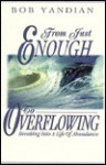 From Just Enough to Overflowing - Bob Yandian