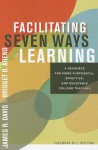 Facilitating Seven Ways of Learning: A Resource for More Purposeful, Effective, and Enjoyable College Teaching - James R. Davis, Bridget Arend
