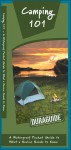 Camping 101: A Waterproof Pocket Guide to What a Novice Needs to Know - James Kavanagh