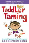 New Toddler Taming: The world's bestselling parenting guide fully revised and updated - Christopher Green