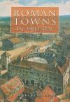 Roman Towns in Britain - Guy de la Bedoyere