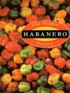 The Pepper Pantry: Habanero - Nancy Gerlach, Dave DeWitt