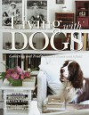 Living with Dogs: Collections and Traditions, At Home and Afield - Larry Sheehan, Carol Sheehan, Kathryn Ge Precourt