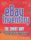 Ebay Inventory the Smart Way: How to Find Great Sources and Manage Your Merchandise to Maximize Profits on the World's #1 Auction Site - Joseph T. Sinclair