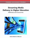 Streaming Media Delivery in Higher Education: Methods and Outcomes - Charles Wankel