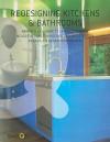 Redesigning Kitchens & Bathrooms: Renover La Cuisine Et La Salle De Bains Neugestaltung Von Kuchen Und Badezimmern Keuken En Badkamerrenovatie - Marta Serrats
