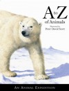A to Z of Animals: An Animal Expedition - Rachel Williams, Peter David Scott