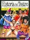 Historia Del Teatro/theater History (Principiantes) - Nerio Tello, Alejandro Ravassi