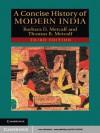 A Concise History of Modern India (Cambridge Concise Histories) - Barbara Metcalf, Thomas Metcalf
