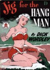 Jig for the Hangman - Dick Wordley