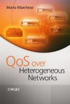 QoS Over Heterogeneous Networks - Mario Marchese
