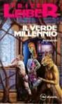 Il verde millennio - Fritz Leiber, Giuseppe Lippi, Delio Zinoni