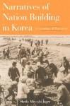 Narratives of Nation Building in Korea: A Genealogy of Patriotism - Sheila Miyoshi Jager