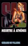 Meurtre à Athènes - Gérard de Villiers