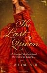 The Last Queen - C.W. Gortner