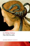 The Old Arcadia - Philip Sidney, Katherine Duncan-Jones