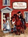 Young John Quincy - Cheryl Harness