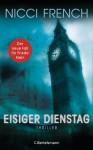Eisiger Dienstag: Thriller - Ein neuer Fall für Frieda Klein 2 (German Edition) - Nicci French, Birgit Moosmüller