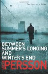 Between Summer's Longing and Winter's Cold - Leif G.W. Persson