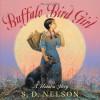 Buffalo Bird Girl: A Hidatsa Story - S.D. Nelson