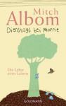 Dienstags bei Morrie: Die Lehre eines Lebens (German Edition) - Mitch Albom, Angelika Bardeleben