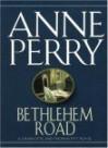 Bethlehem Road (Charlotte & Thomas Pitt, #10) - Anne Perry