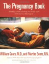 The Pregnancy Book: A Month-by-Month Guide Tag: Everythg. You Need to Know From America's.. - William Sears, Martha Sears, Linda Hughey Holt