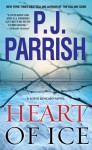 Heart of Ice - P.J. Parrish