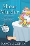 Shear Murder - Nancy J. Cohen