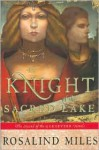 The Knight of the Sacred Lake - Rosalind Miles