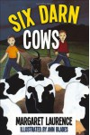 Six Darn Cows - Margaret Laurence, James Lorimer and Company Ltd. Staff, Ann Blades